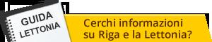Cerchi informazioni su Riga e la Lettonia?